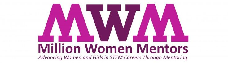 Million Women Mentors [MWM] - A new initiative aims to raise interest and participation by females in STEM careers. MWM hopes to match 1 million female engineers, scientists, and other successful STEM professionals with women and girls aspiring to pursue STEM degrees and careers. #womeninscience