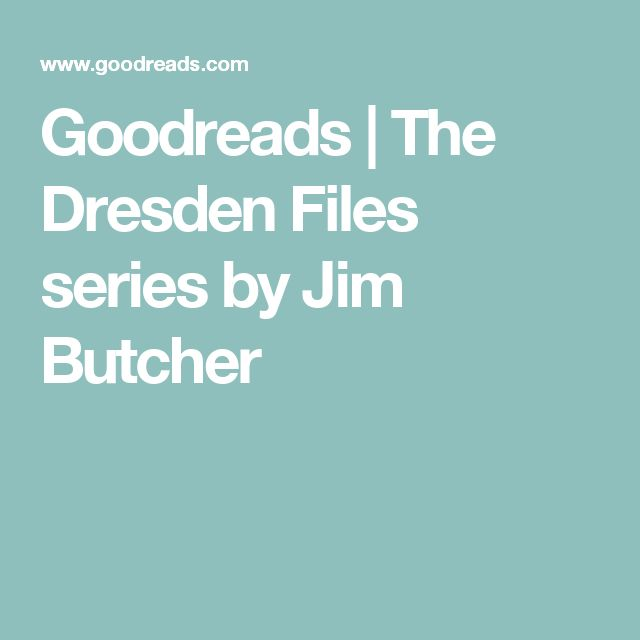 Goodreads | The Dresden Files series by Jim Butcher