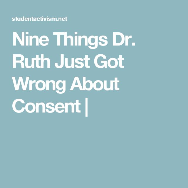 Nine Things Dr. Ruth Just Got Wrong About Consent |