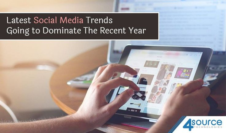 Latest Social Media Trends Going to Dominate The Recent Year 2017