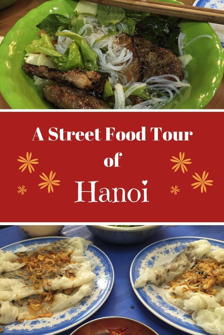 Hanoi Street Food Tour Vietnamese Street Food Street Food Food