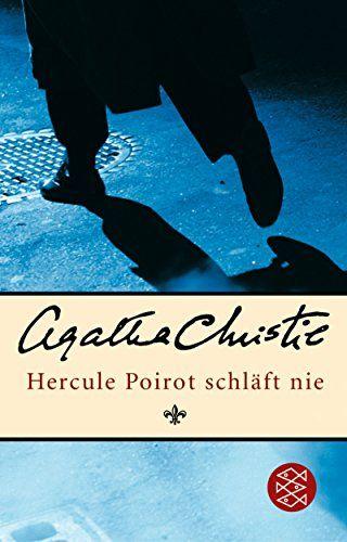 Hercule Poirot schläft nie: Kurzkrimis von Agatha Christie https://www.amazon.de/dp/3596168252/ref=cm_sw_r_pi_dp_x_LKuyyb7DY35HC