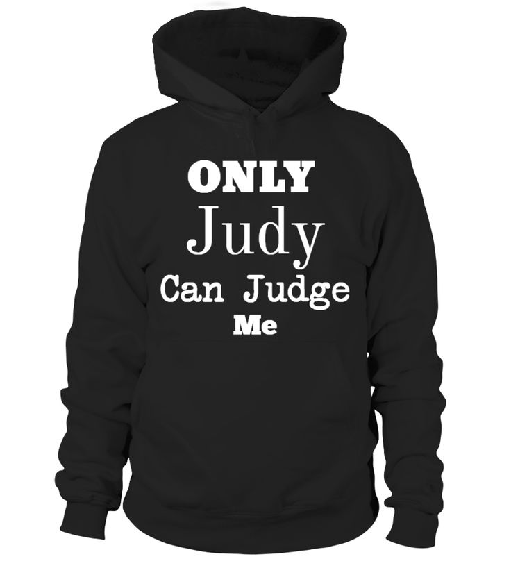 ONLY JUDY CAN JUDGE ME HANES TAGLESS TEE Only Judy Can Judge Me Hanes  Tagless Tee T-Shirt