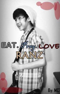 """""""Eat. Pray. LOVE Ranz - PROLOUGE"""" by MaicaTejada - """"Para makita ang CHICSER, sumugod kame ng mga kaibigan ko sa mall. Pero dahil yun sa pakay naming mak…"""""""