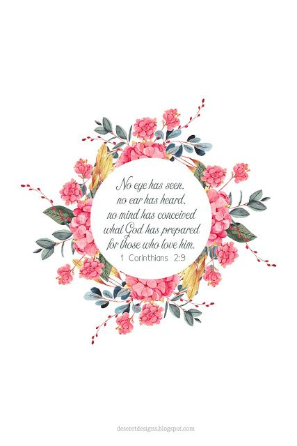 No eye has seen, no ear has heard, no mind has conceived what God has prepared for those who love him. 1 Corinthians 2:9 FREE 4x6 Print