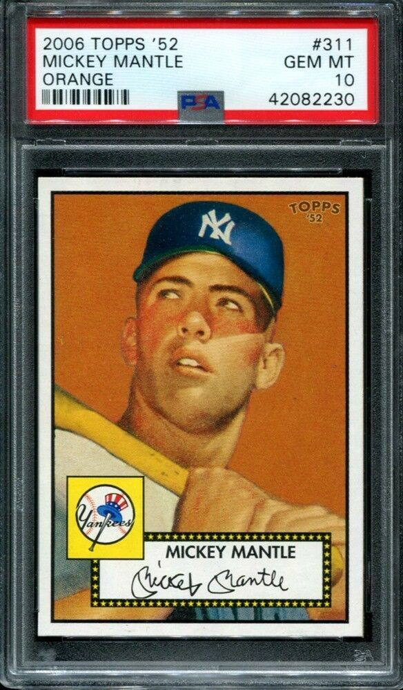 Mickey Mantle 2006 Topps 52 Rookie Reprint 311 Orange Yankees Psa 10 Psa10 Sportscards Collecting Mickey Mantle Baseball Cards For Sale Baseball Cards
