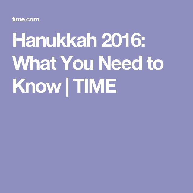Hanukkah 2016: What You Need to Know | TIME
