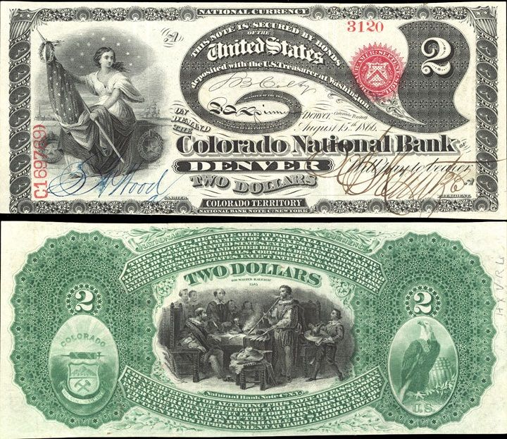 US 2 Dollar Note 1866 Aug 15 Serial# 3120 Colorado National Bank of Denver 1651 Signatures: Colby / Spinner / S. N. Wood / A. Kountze Woman holding flag Sir Walter Raleigh in 1585 England exhibiting corn and smoking tobacco Colorado Seal and Eagle