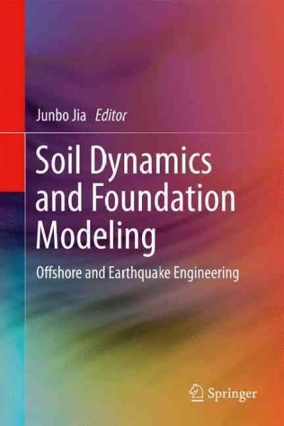 Soil Dynamics and Foundation Modeling: Offshore and Earthquake Engineering