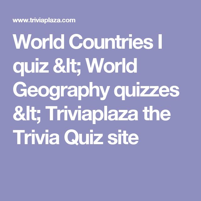 World Countries I quiz < World Geography quizzes < Triviaplaza the Trivia Quiz site