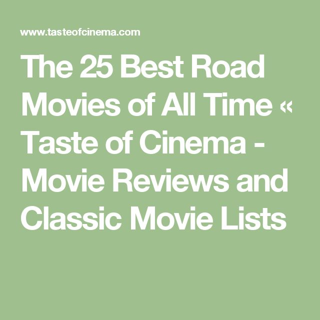 The 25 Best Road Movies of All Time «  Taste of Cinema - Movie Reviews and Classic Movie Lists