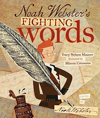 Noah Webster's Fighting Words by Tracy Nelson Maurer