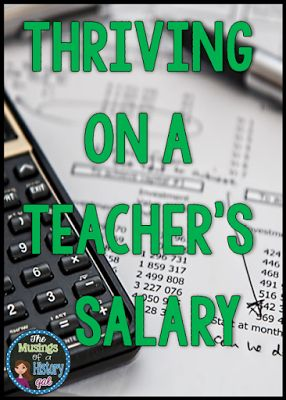 Tips on how to thrive on a teacher's salary. Living on a teacher's salary isn't easy and I don't have all of the answers, but I have learned some things that I want to share with you. Read more at http://musingsofahistorygal.blogspot.com/2015/09/thriving-on-teachers-salary-1.html