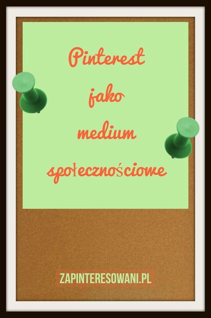 Pinterest, w pewnym stopniu, to medium społecznościowe. Dowiedz się więcej!