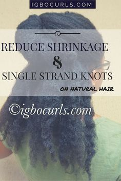 How To Prevent Single Strand Knots on Natural Hair. hair tips, updo, igbocurls. Grow Long Healthy 4c Natural Hair