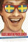 Vadelmavenepakolainen, en ole vielä nähnyt elokuvaa. Tampereen Teatterin version kyllä. Oli hyvä.