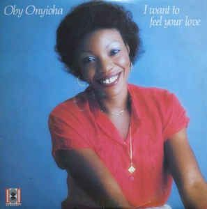 Buy Oby Onyioha - I Want To Feel Your Love (Vinyl) at Discogs Marketplace