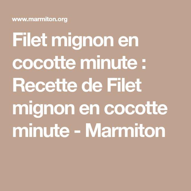 Filet mignon en cocotte minute : Recette de Filet mignon en cocotte minute - Marmiton