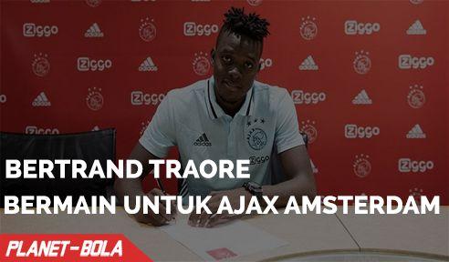Bertrand Traore Resmi Bermain Untuk Ajax Amsterdam