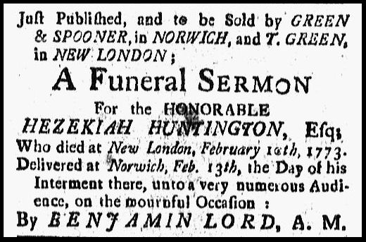 "A 1773 newspaper ad for the sale of the funeral sermon for Hezekiah Huntington, published in the Connecticut Gazette (New London, Connecticut), 14 May 1773. Read more on the GenealogyBank blog: ""Funeral Sermons: How to Research Funeral Records for Genealogy."" http://blog.genealogybank.com/funeral-sermons-how-to-research-funeral-records-for-genealogy.html"