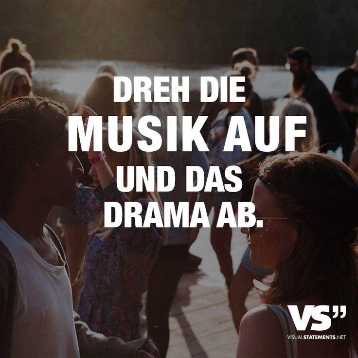 Dreh die Musik auf und das Drama ab