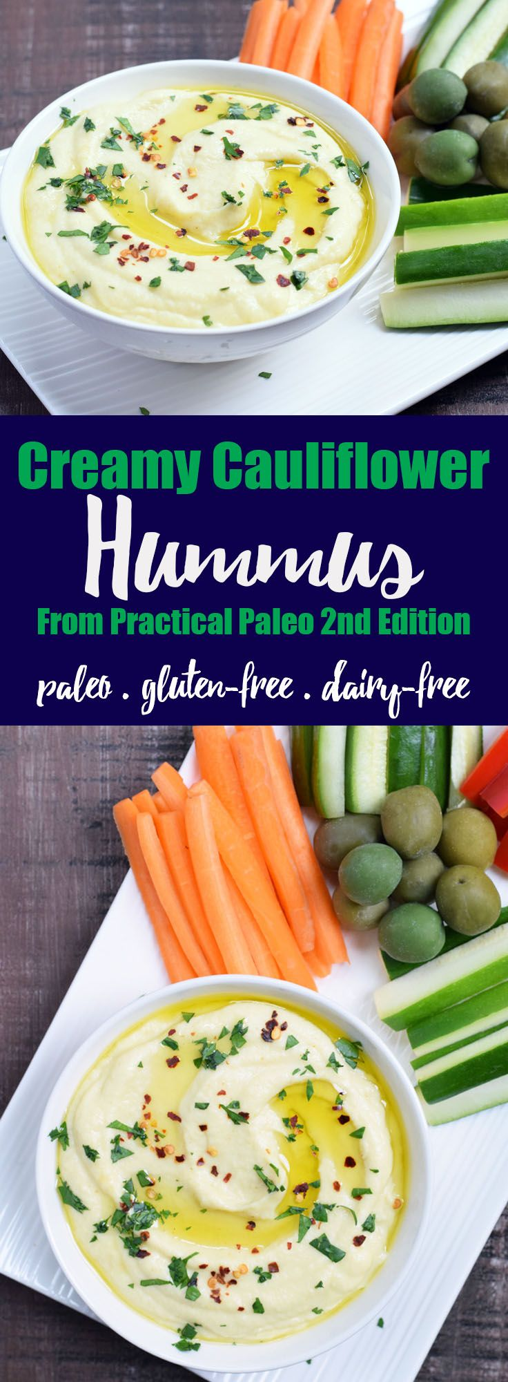 Creamy Cauliflower Hummus + Review of Practical Paleo 2nd Edition!