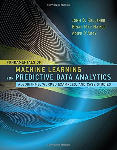 262029448 - Fundamentals of Machine Learning for Predictive Data Analytics: Algorithms, Worked Examples, and Case Studies (MIT Press) - #books #reading - - http://lowpricebooks.co/2016/08/262029448-fundamentals-of-machine-learning-for-predictive-data-analytics-algorithms-worked-examples-and-case-studies-mit-press/