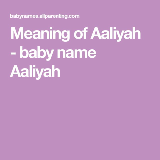 Meaning of Aaliyah - baby name Aaliyah