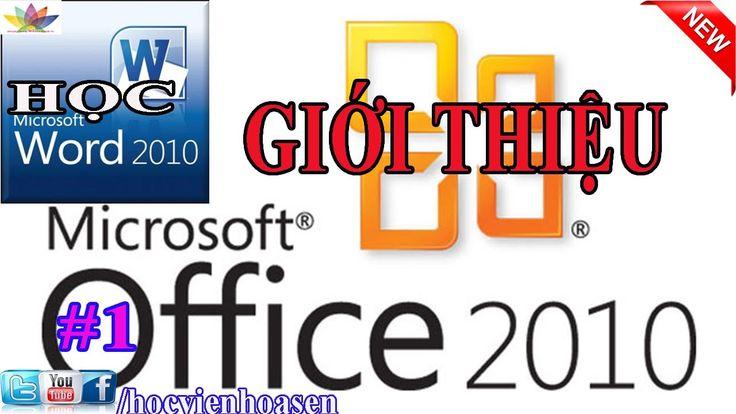 Học Word 2010 , Tin học văn phòng ms Office Word 2010   GIỚI THIỆU MICRO...