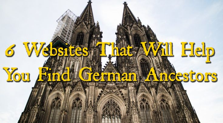 6 WEBSITES THAT WILL HELP YOU FIND GERMAN ANCESTORS - Ancestry Family Tree Tips Genealogy Ancestry.com Collection Hints Heritage Research