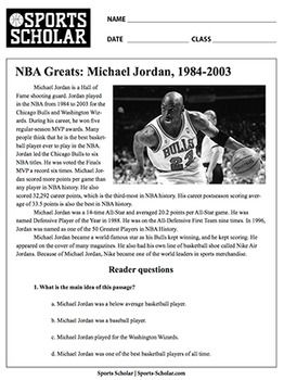 This is a printable reading comprehension exercise featuring a biography of NBA legend Michael Jordan with accompanying multiple choice questions and answers. One of many sports reading exercises offered by Sports Scholar including basketball, football, baseball, soccer, and more.