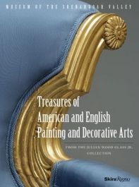 """""""Treasures of American and English. Painting and Decorative Arts From The Julian Wood Glass Jr. Collection"""" 2011"""