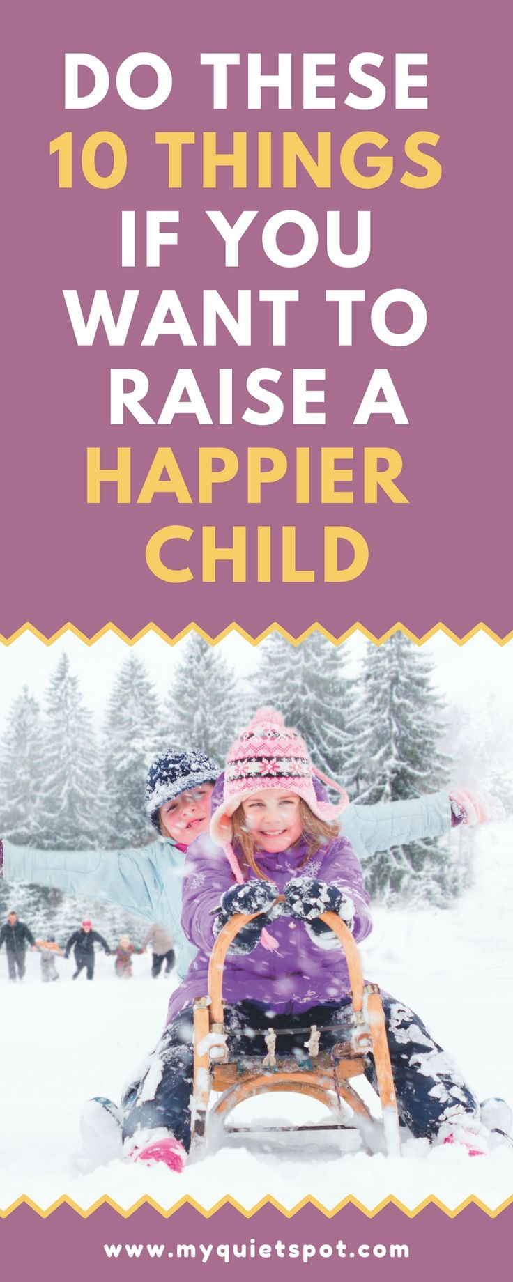 Do these 10 things if you want to raise a happier child! Easy and simple, yet powerful parenting tips. Click to read more. | parenting tip | mom advice | happy child | toddlers | kids |