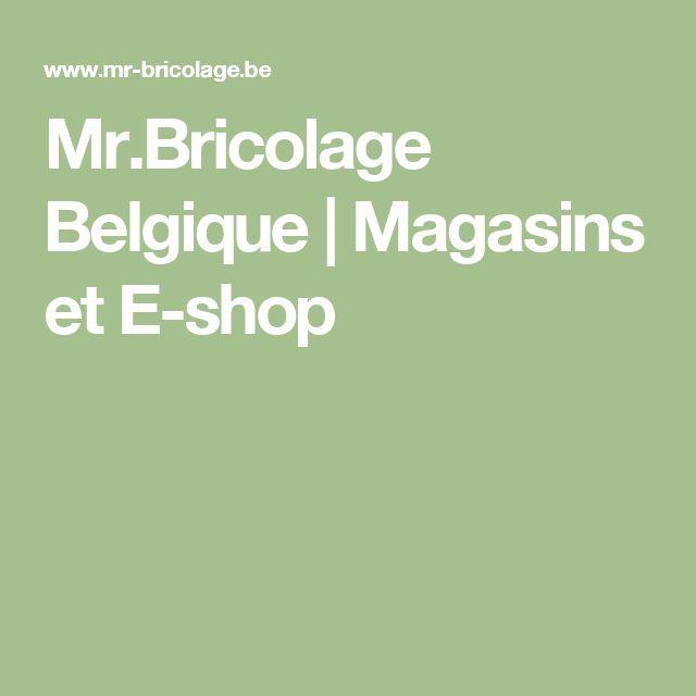 Mr.Bricolage Belgique   Magasins et E-shop