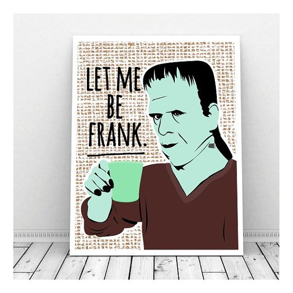 Let Me Be Frank, Funny Pun Art, Instant Download, Halloween Art, Printable Art, Frankenstein Art, Frankenstein Poster, Funny Prints