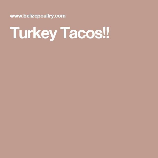 Turkey Tacos!!