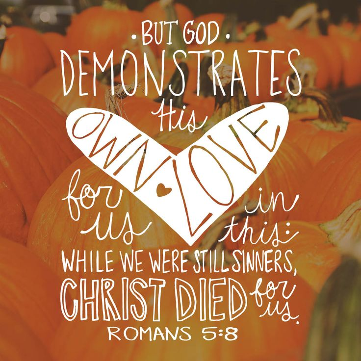 """October Memory Verse: """"But God demonstratd His own love for us in this: while we were still sinners, Christ died for us."""" Romans 5:8 Enjoy your free printable! Print it out for a friend and put it in a frame as a inexpensive gift, or print it our for yourself as an encouragement or reminder."""
