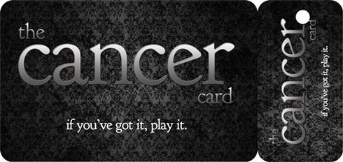 The cancer card -- if you've got it, play it!   Shop Stupid Cancer and help support our award-winning programs and services.