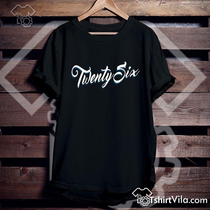 Twenty Six Tshirt Get This @ https://tshirtvila.com/product-category/clothing/t-shirts-clothing/quote-tshirts