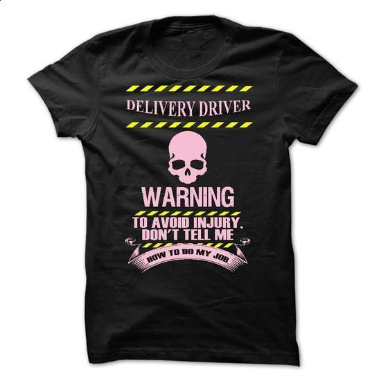 Delivery Driver warning #teeshirt #style. I WANT THIS => https://www.sunfrog.com/Jobs/Delivery-Driver-warning.html?60505