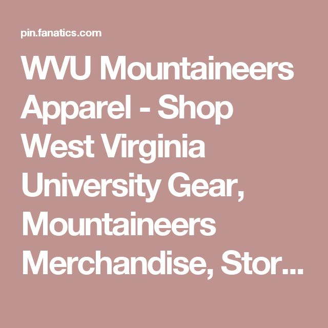 WVU Mountaineers Apparel - Shop West Virginia University Gear, Mountaineers Merchandise, Store, Bookstore, Clothing, Gifts, WVU