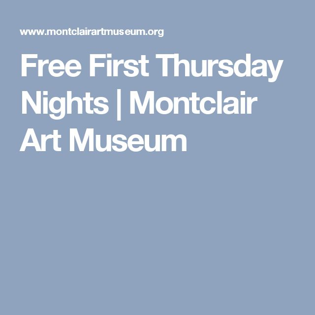 Free First Thursday Nights | Montclair Art Museum