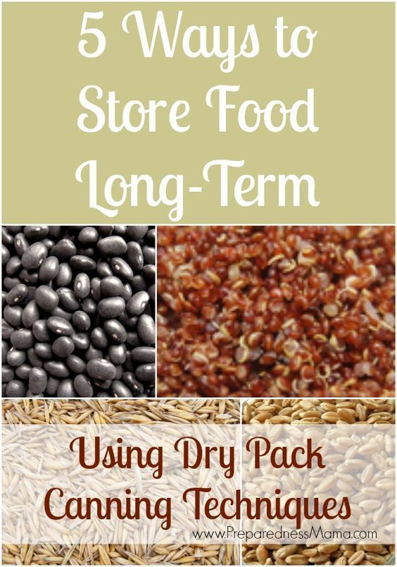5 ways to store food long-term using dry pack canning techniques