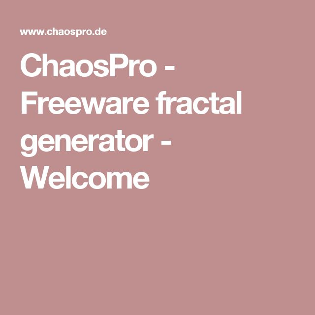 ChaosPro - Freeware fractal generator - Welcome