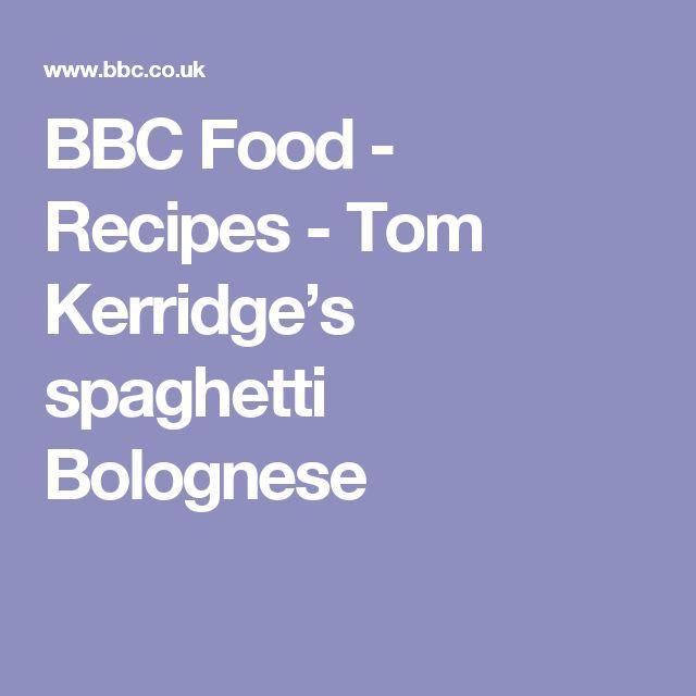 BBC Food - Recipes - Tom Kerridge's spaghetti Bolognese