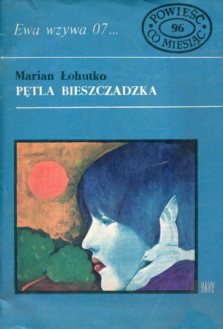 """""""Pętla bieszczadzka"""" Marian Łohutko Cover by Marian Stachurski Book series Ewa wzywa 07 Published by Wydawnictwo Iskry 1977"""