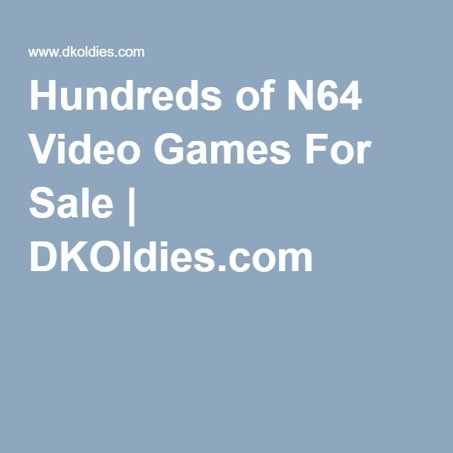 Hundreds of N64 Video Games For Sale | DKOldies.com
