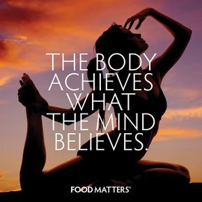 The body achieves what the mind believes ♥