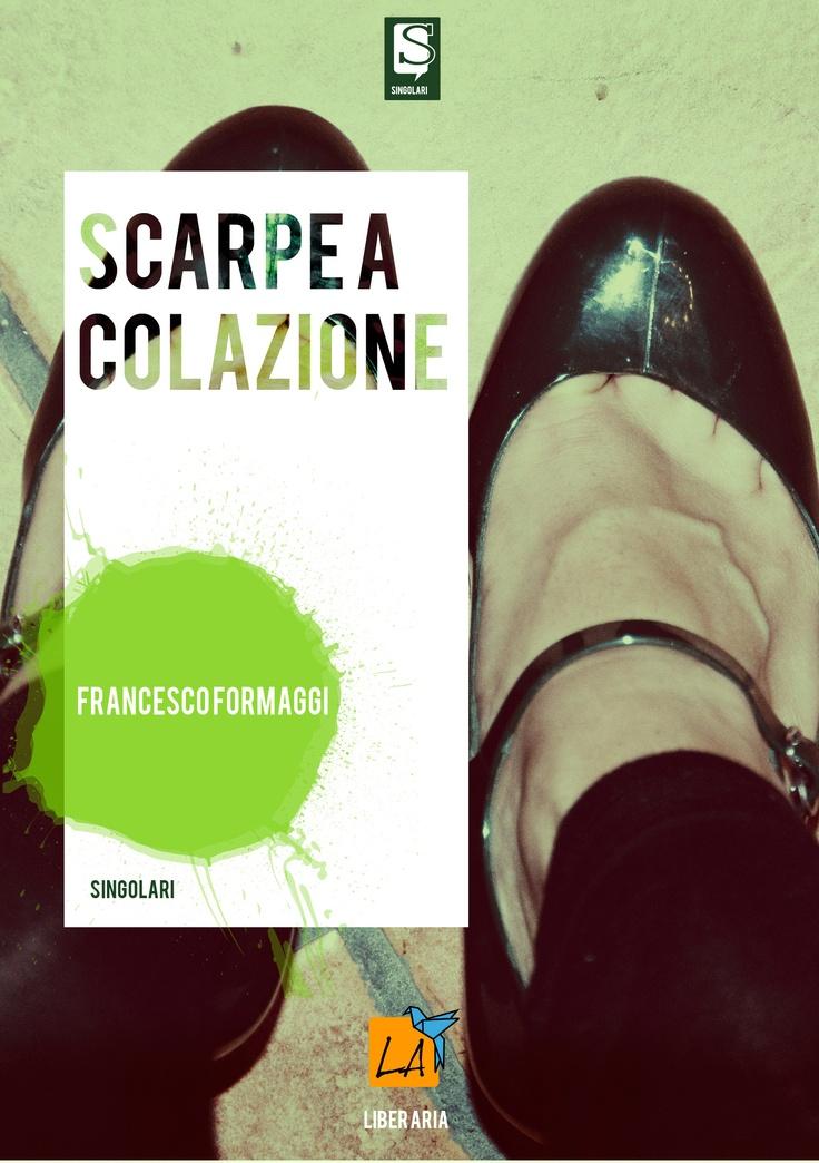 """""""Scarpe a colazione"""" di Francesco Formaggi"""