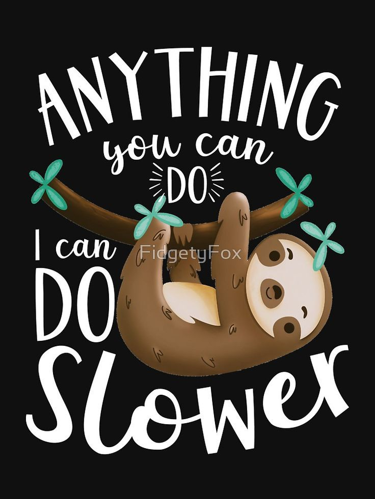 Anything You Can Do I Can Do Slower Sloth Slim Fit T